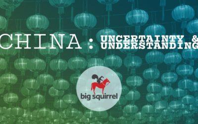 China : Uncertainty & Understanding