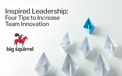 Inspired Leadership: Four Tips to Increase Team Innovation